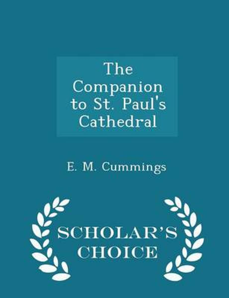 The Companion to St. Paul's Cathedral - Scholar's Choice Edition