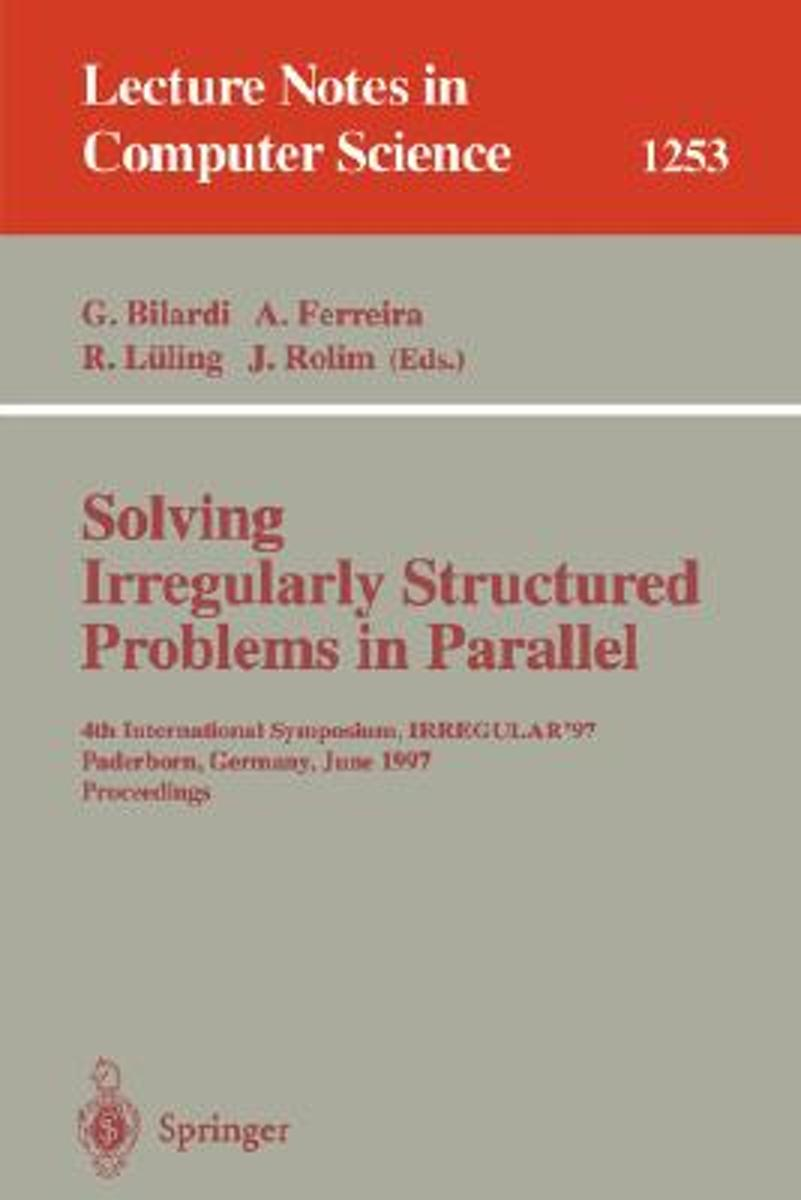 Solving Irregularly Structured Problems in Parallel