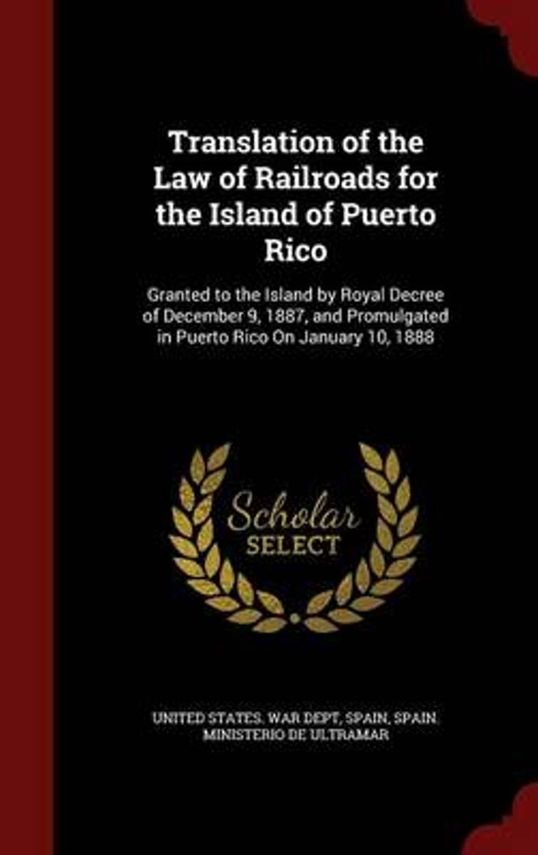 Translation of the Law of Railroads for the Island of Puerto Rico