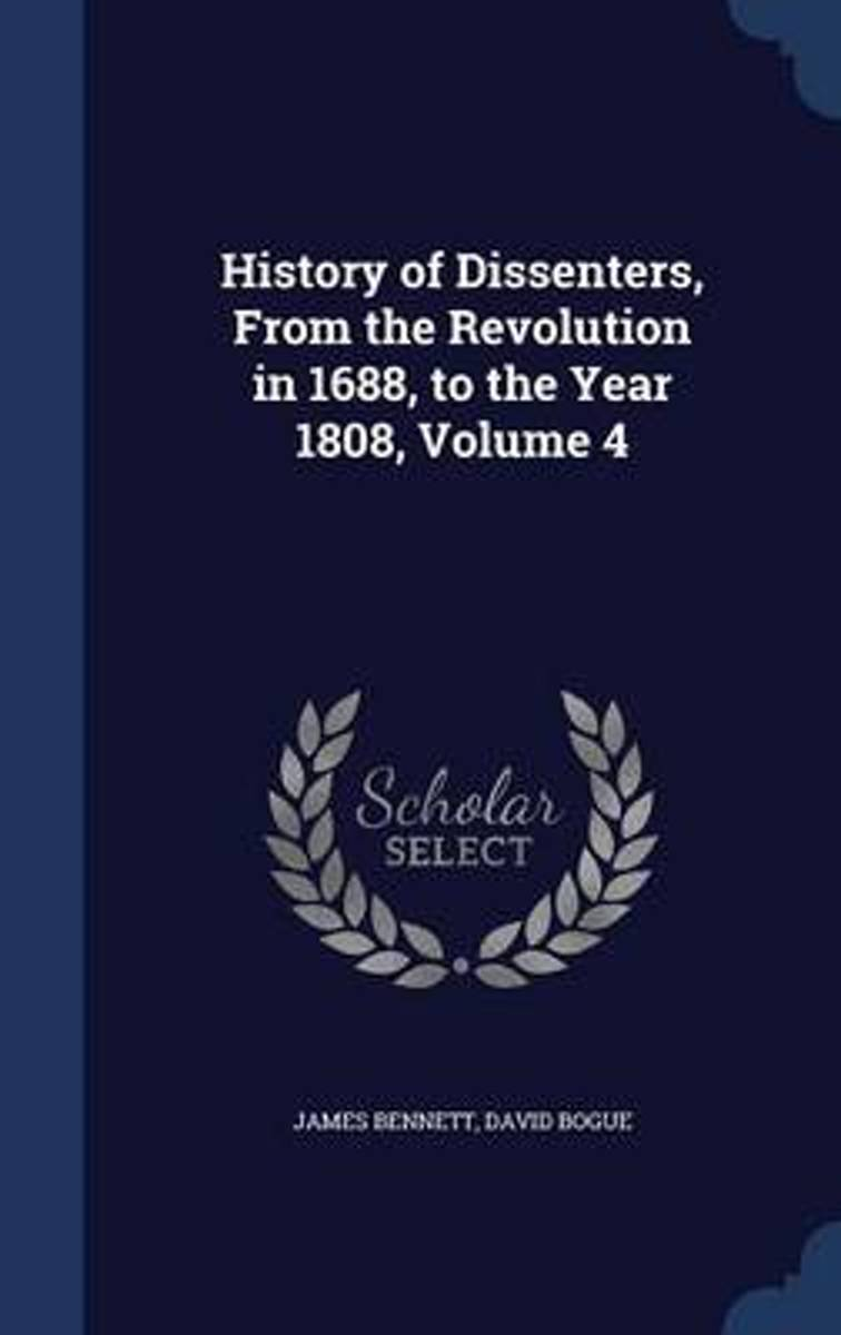 History of Dissenters, from the Revolution in 1688, to the Year 1808; Volume 4