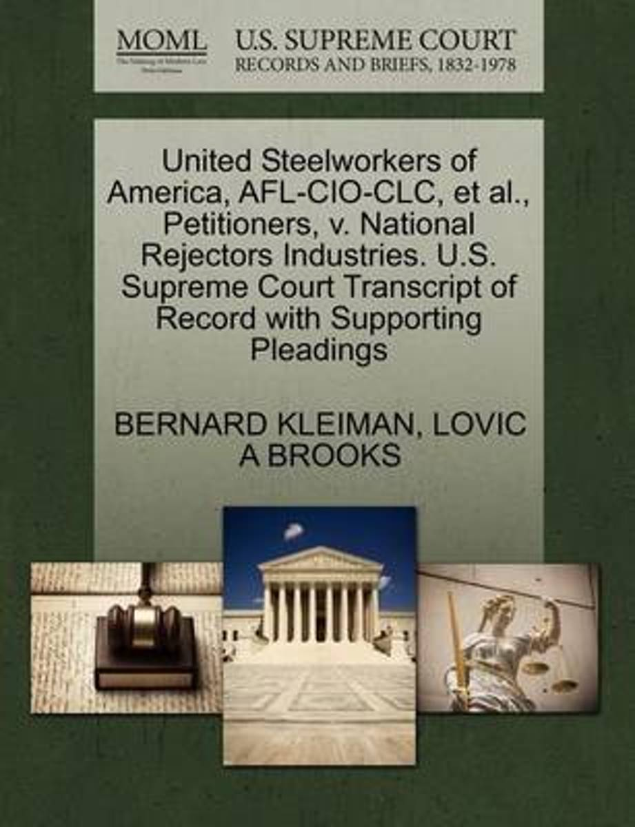 United Steelworkers of America, AFL-CIO-CLC, et al., Petitioners, V. National Rejectors Industries. U.S. Supreme Court Transcript of Record with Supporting Pleadings