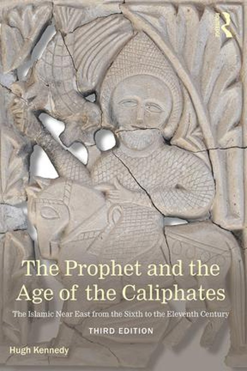 The Prophet and the Age of the Caliphates
