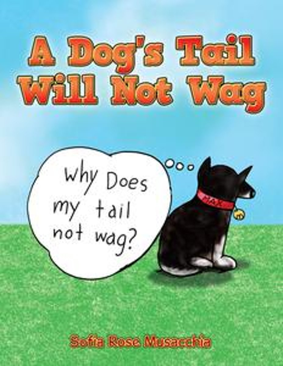 A Dog's Tail Will Not Wag