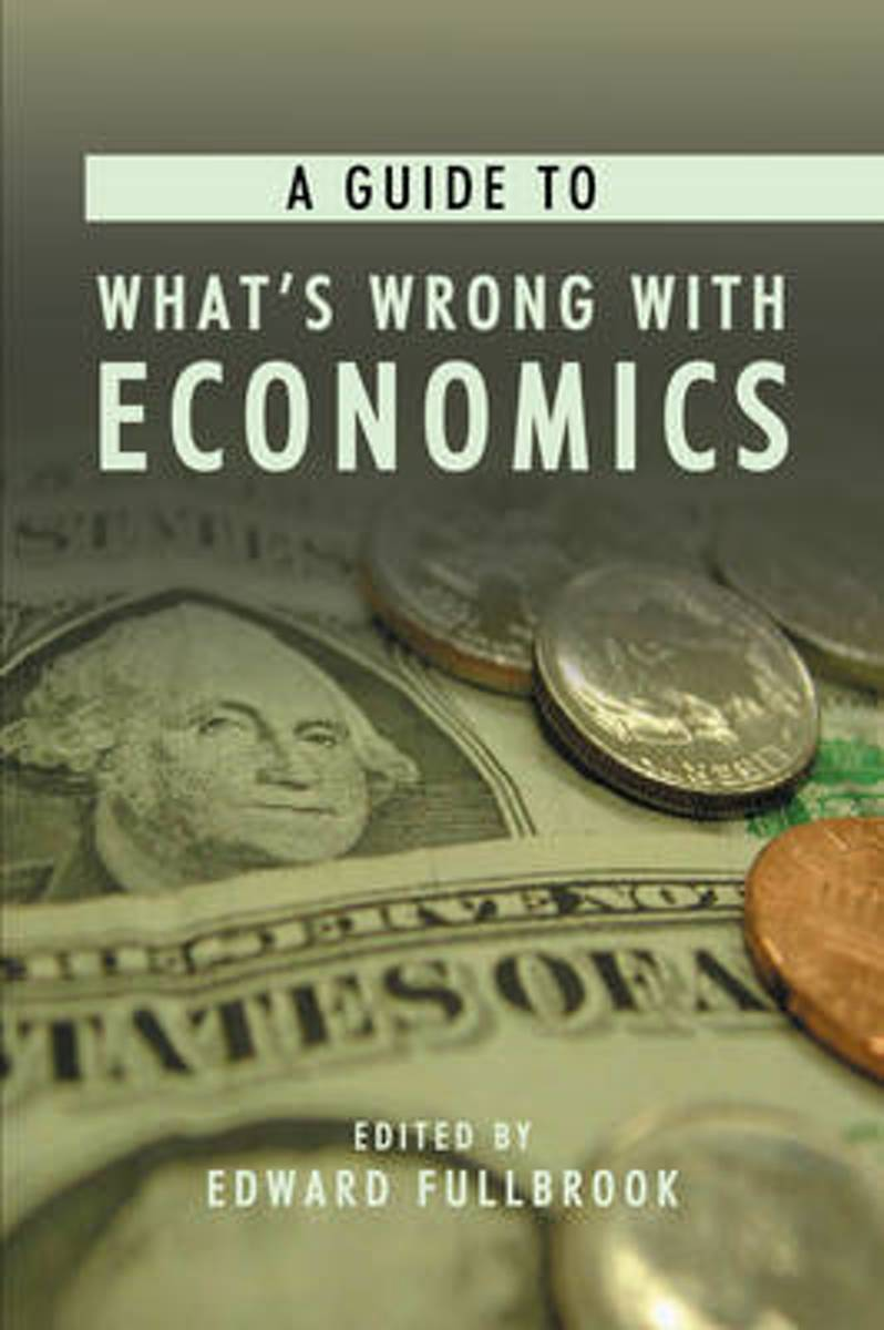 Guide To What's Wrong With Economics