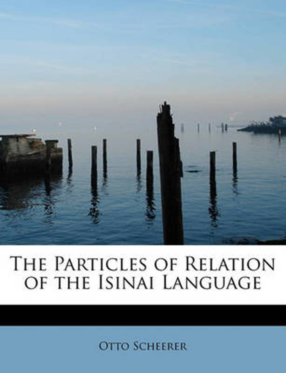 The Particles of Relation of the Isinai Language