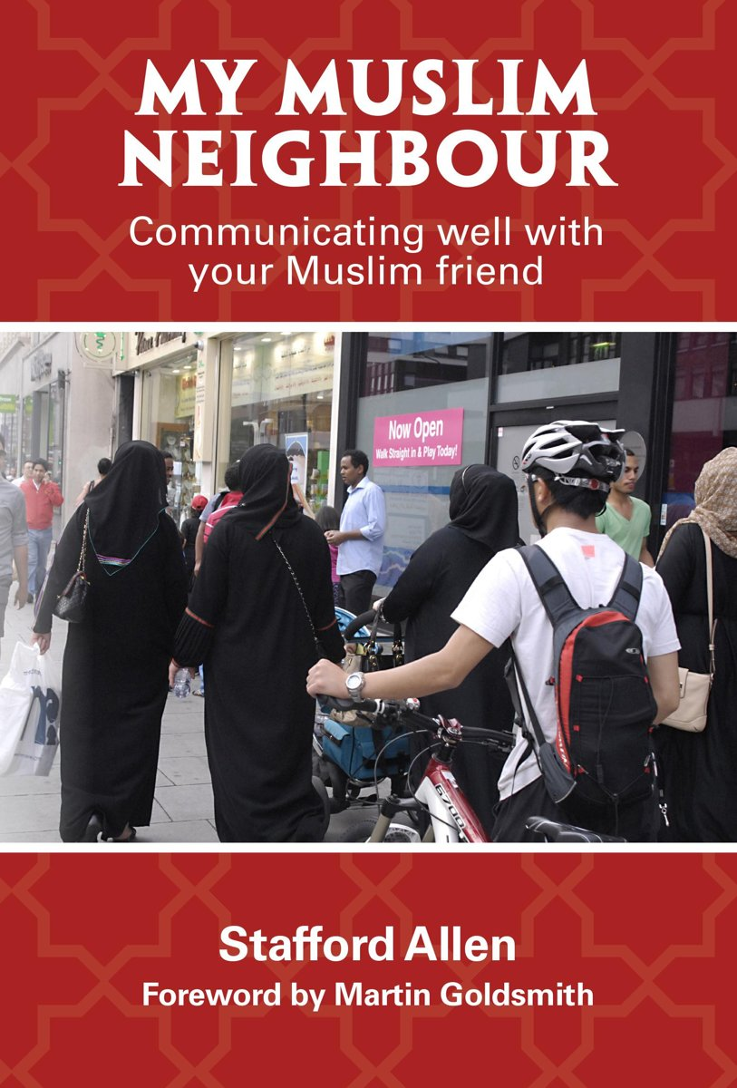 My Muslim Neighbour: Communicating well with your Muslim friend