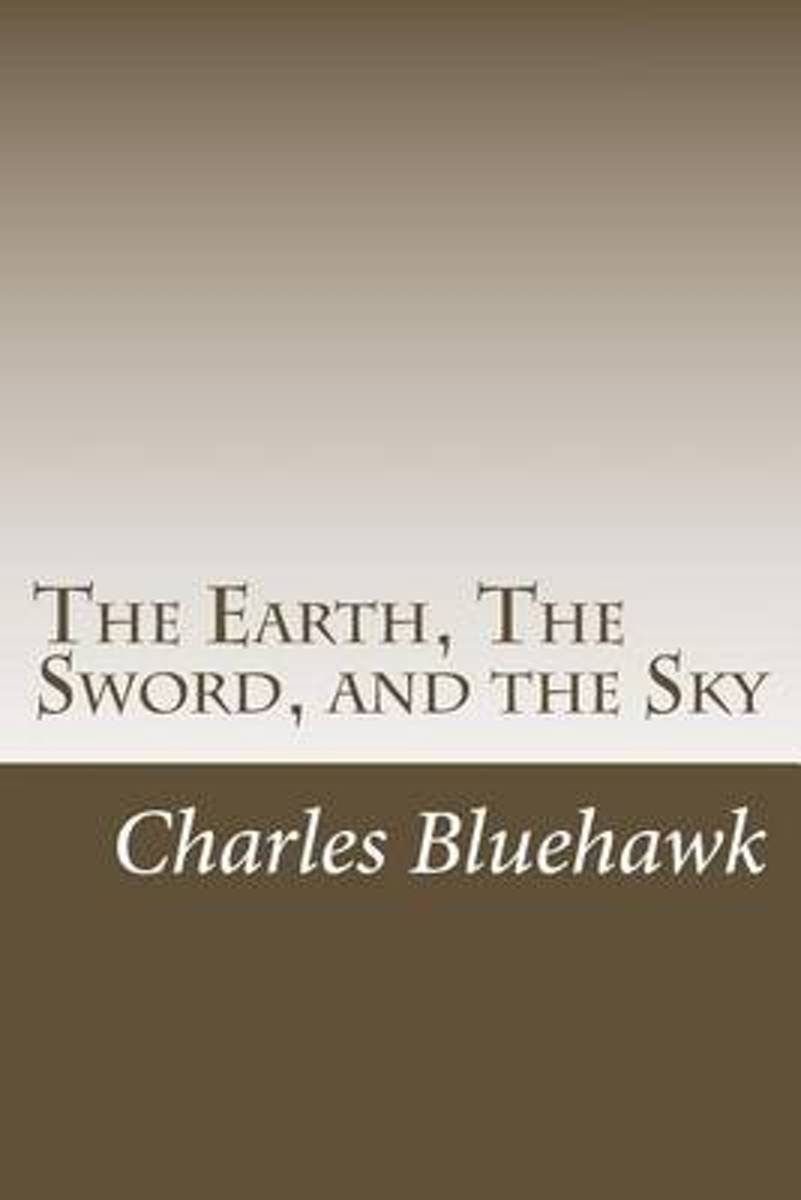 The Earth, the Sword, and the Sky