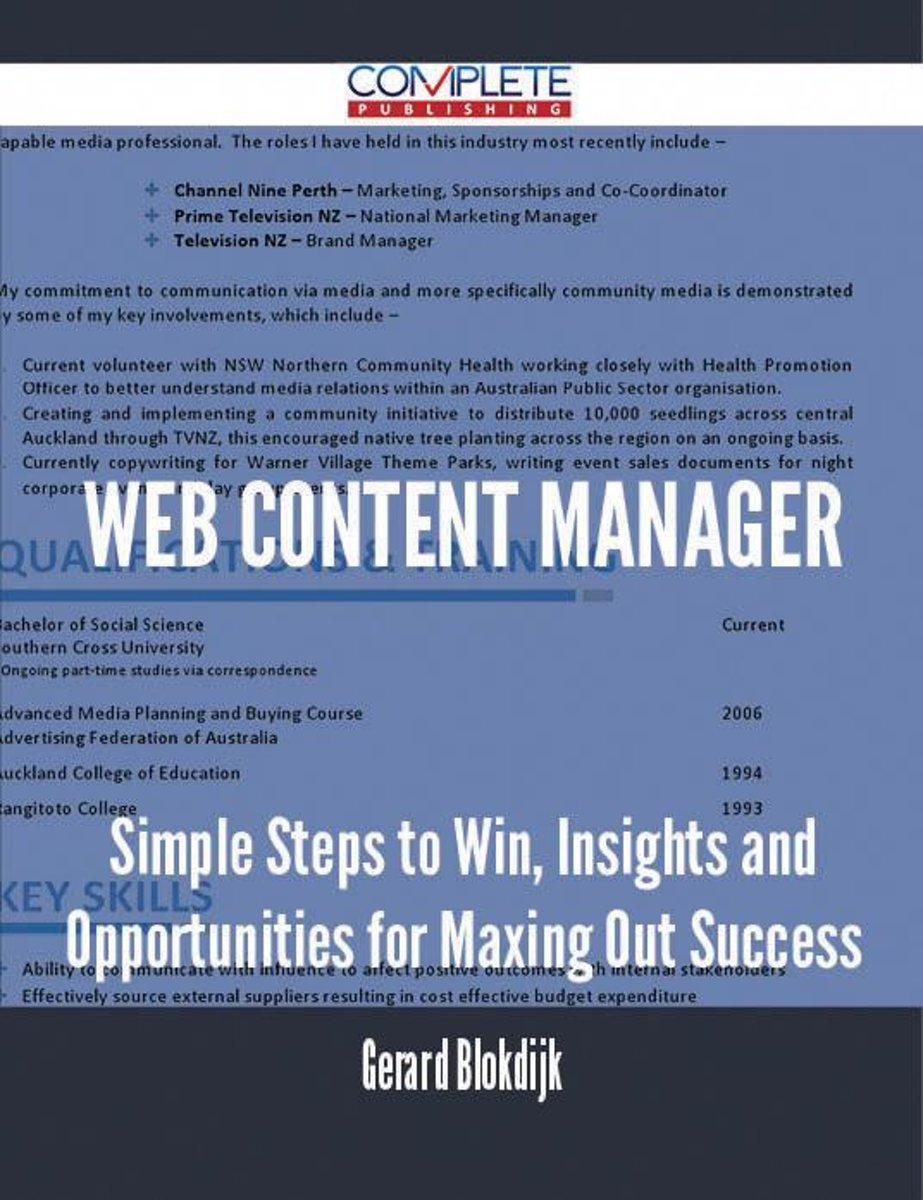 Web Content Manager - Simple Steps to Win, Insights and Opportunities for Maxing Out Success