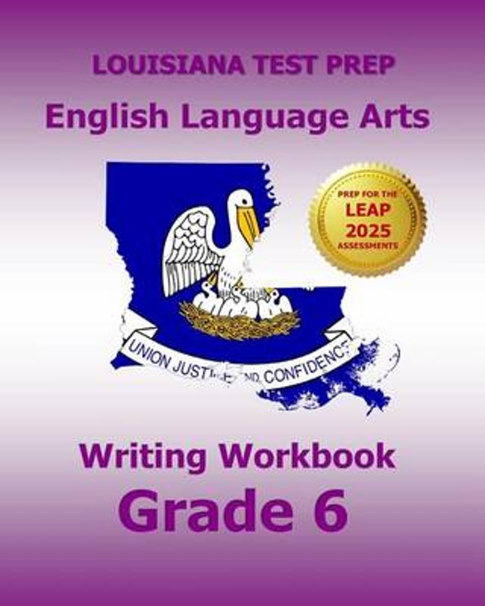 Louisiana Test Prep English Language Arts Writing Workbook Grade 6