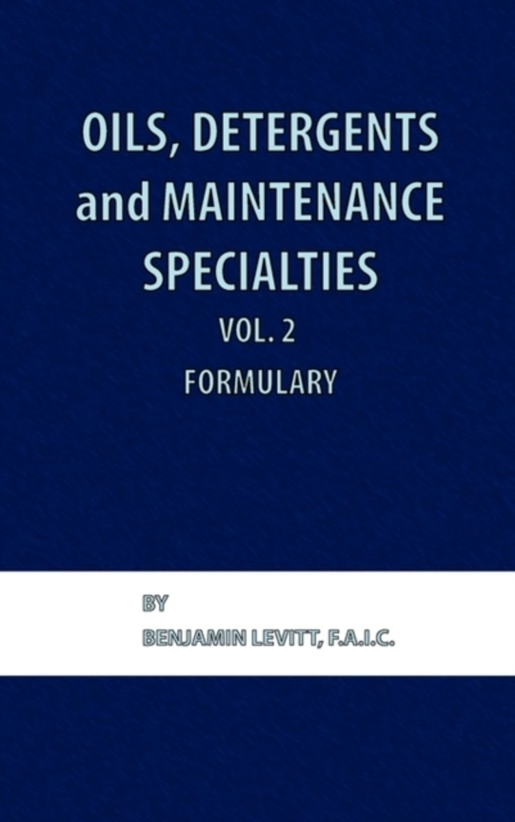 Oils, Detergents and Maintenance Specialties, Volume 2, Formulary
