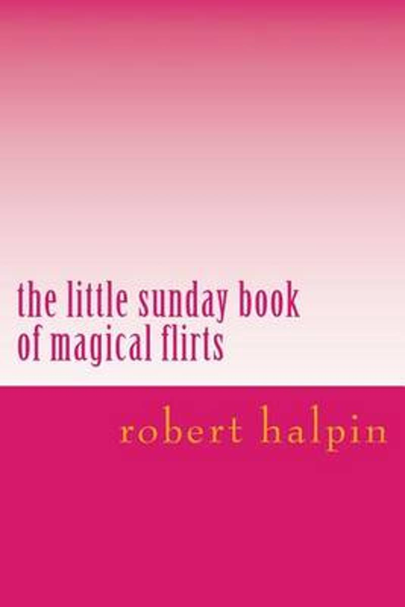 The Little Sunday Book of Magical Flirts