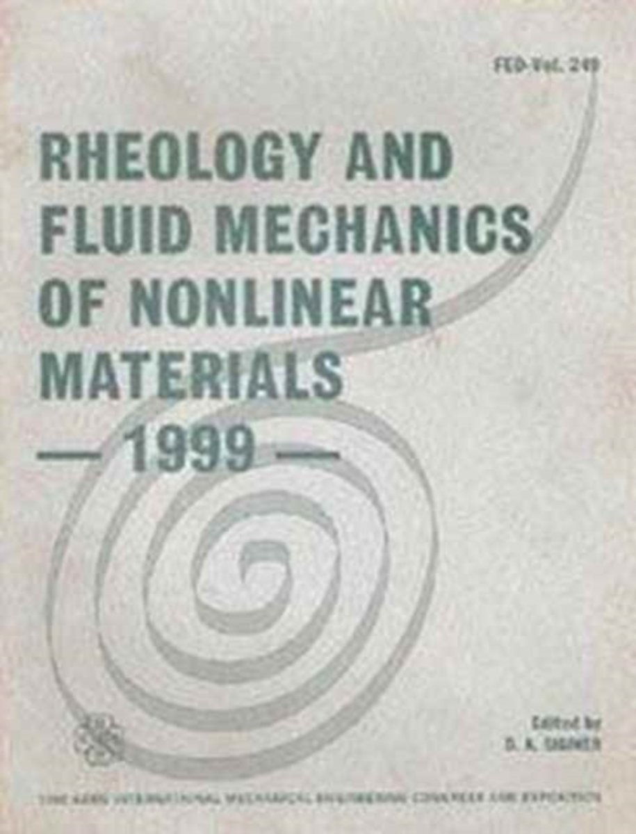 Rheology and Fluid Mechanics of Nonlinear Materials - 1999