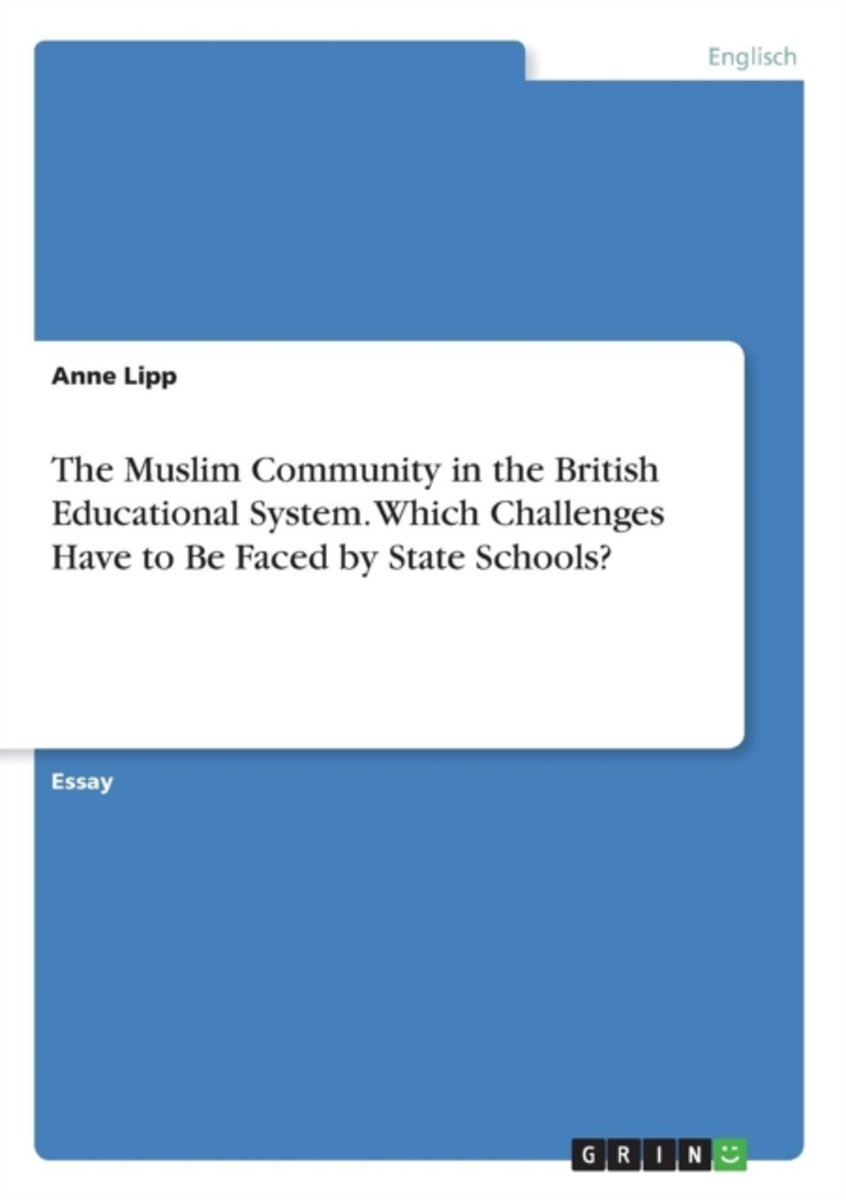 The Muslim Community in the British Educational System. Which Challenges Have to Be Faced by State Schools?