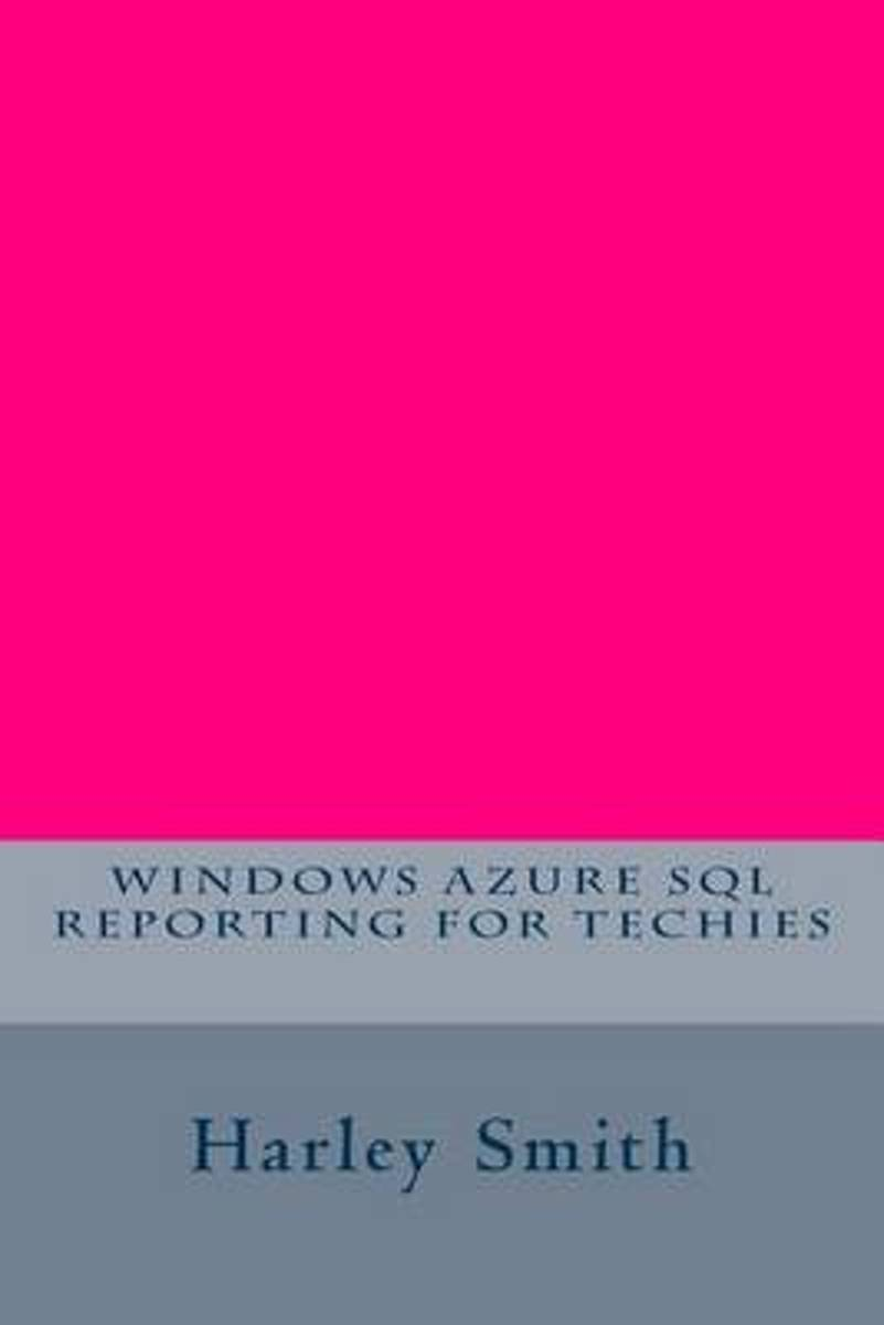 Windows Azure SQL Reporting for Techies