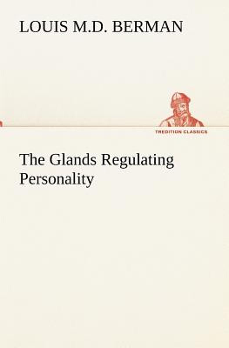 The Glands Regulating Personality