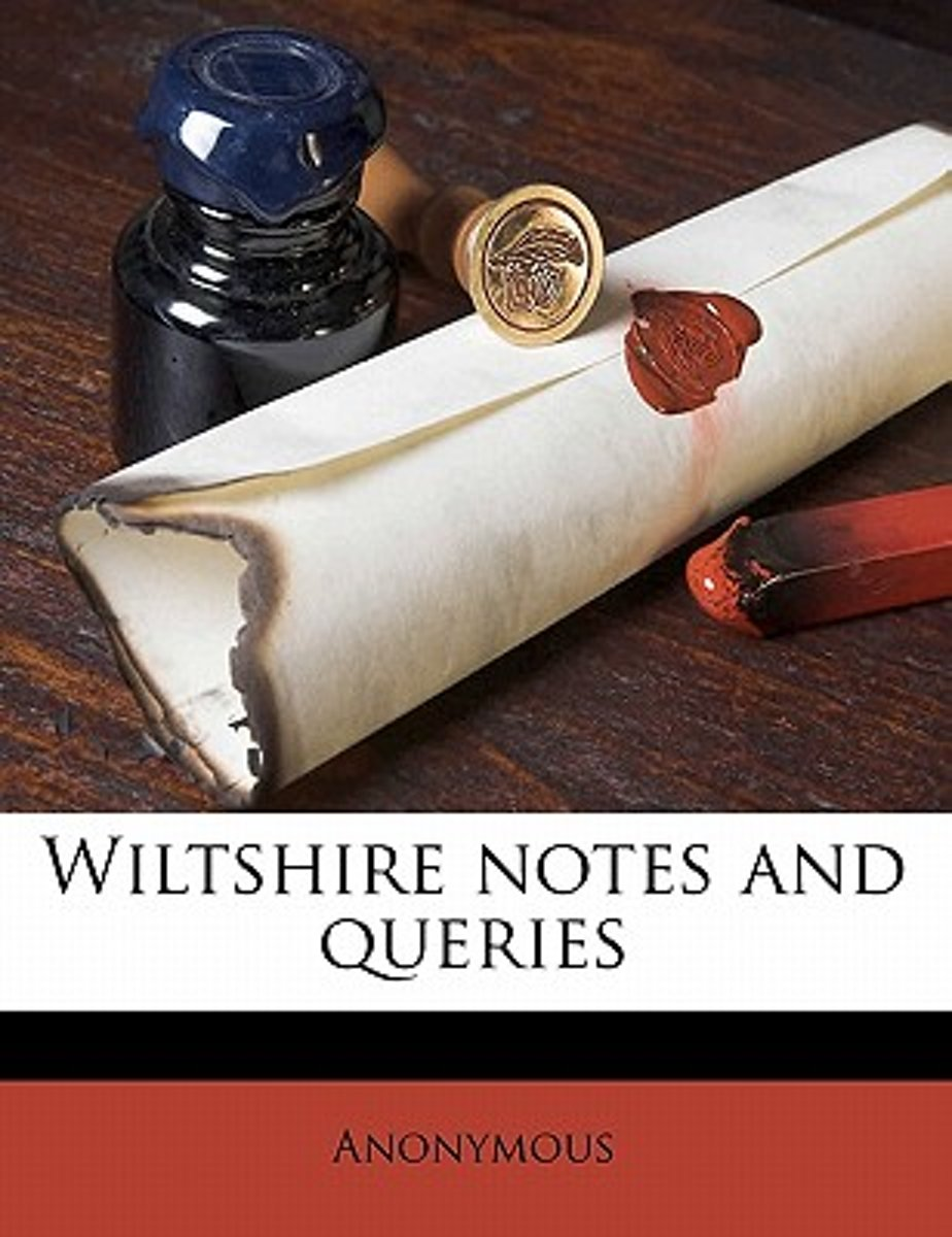 Wiltshire Notes and Querie, Volume 8