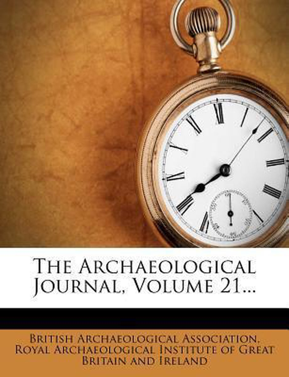 The Archaeological Journal, Volume 21...