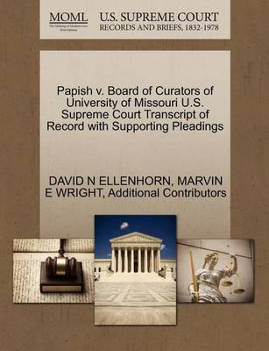 Papish V. Board of Curators of University of Missouri U.S. Supreme Court Transcript of Record with Supporting Pleadings