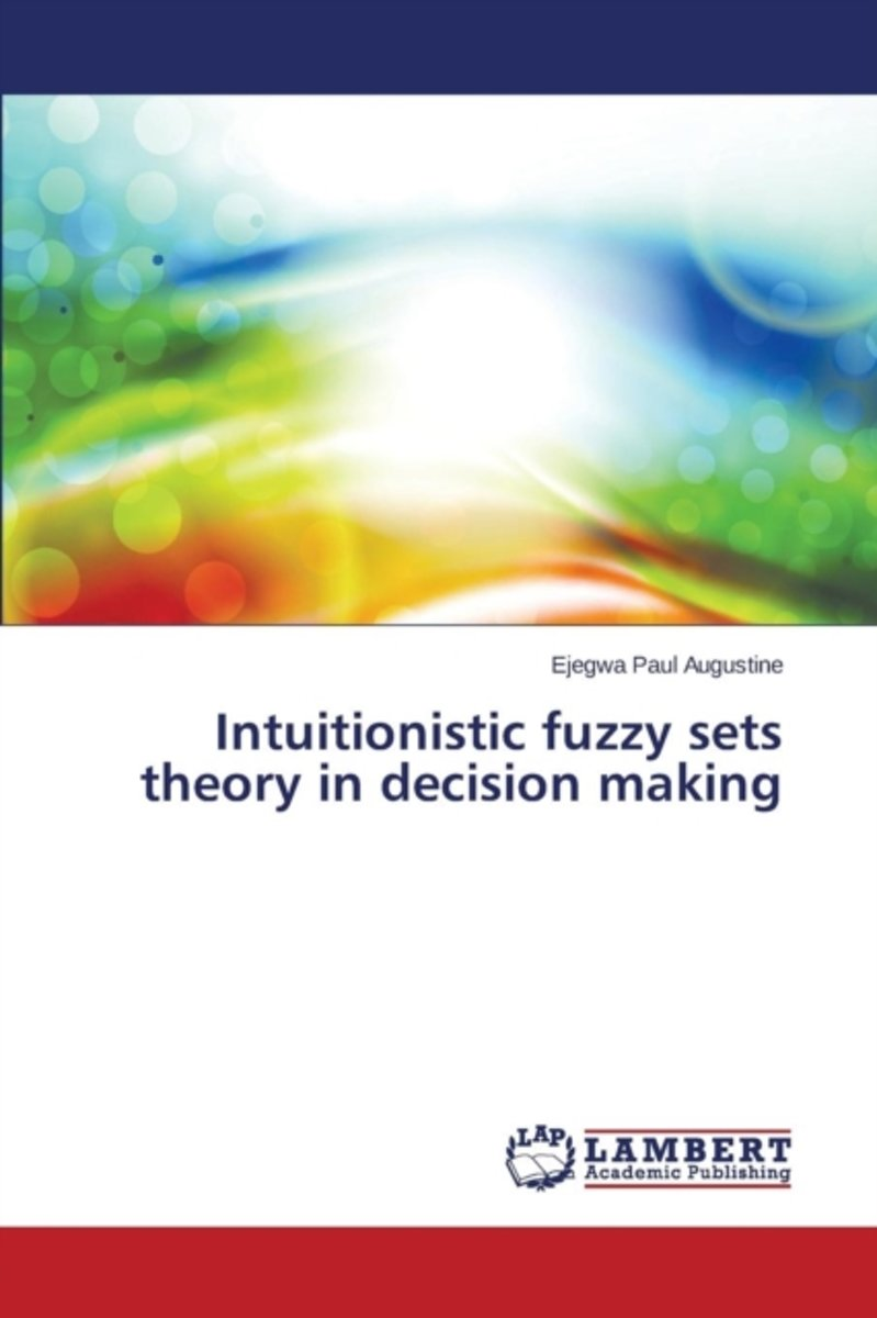 Intuitionistic Fuzzy Sets Theory in Decision Making