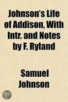 Johnson's Life Of Addison, With Intr. And Notes By F. Ryland