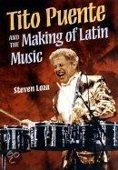 Tito Puente And The Making Of Latin Music