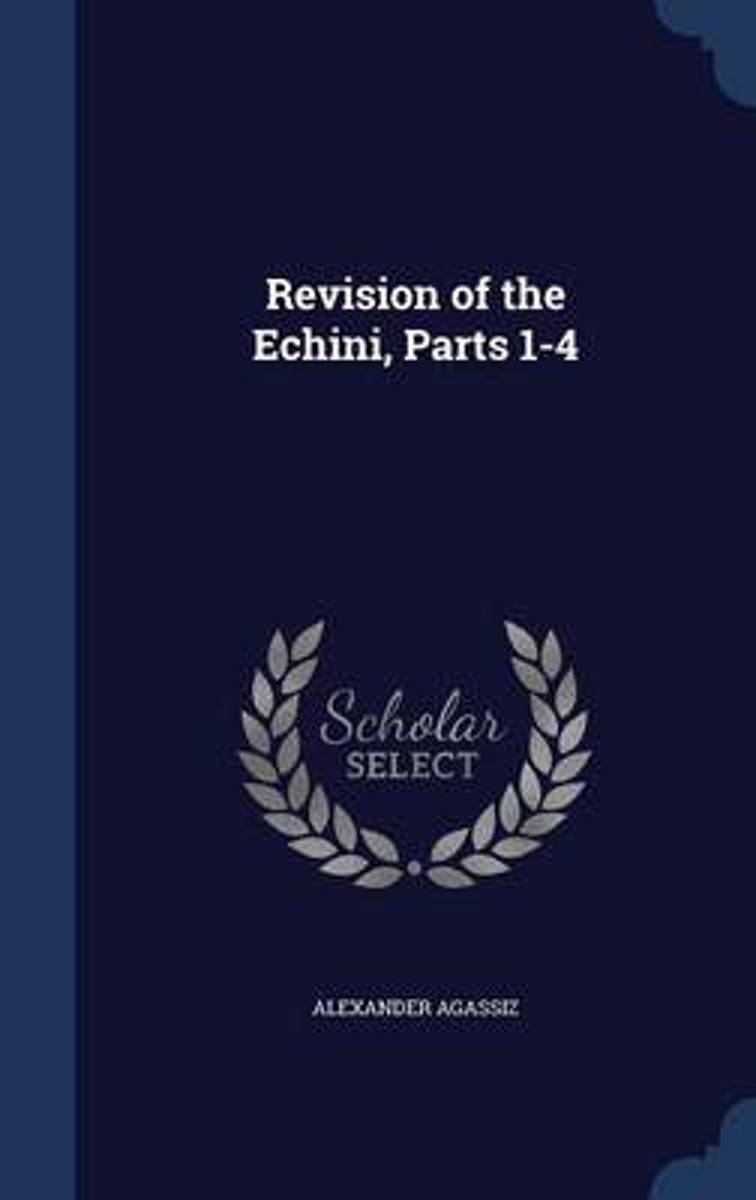 Revision of the Echini, Parts 1-4