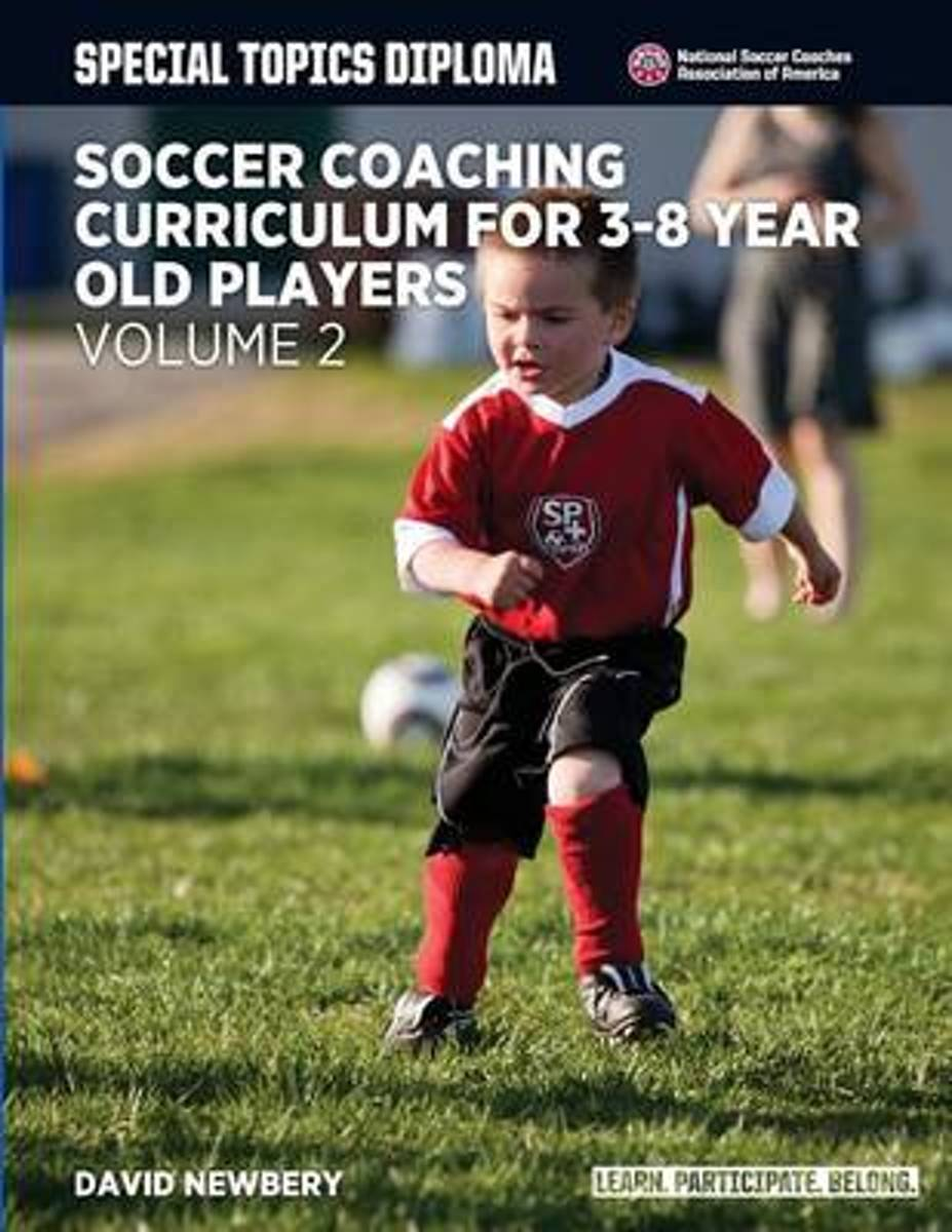 Soccer Coaching Curriculum for 3-8 Year Old Players - Volume 2