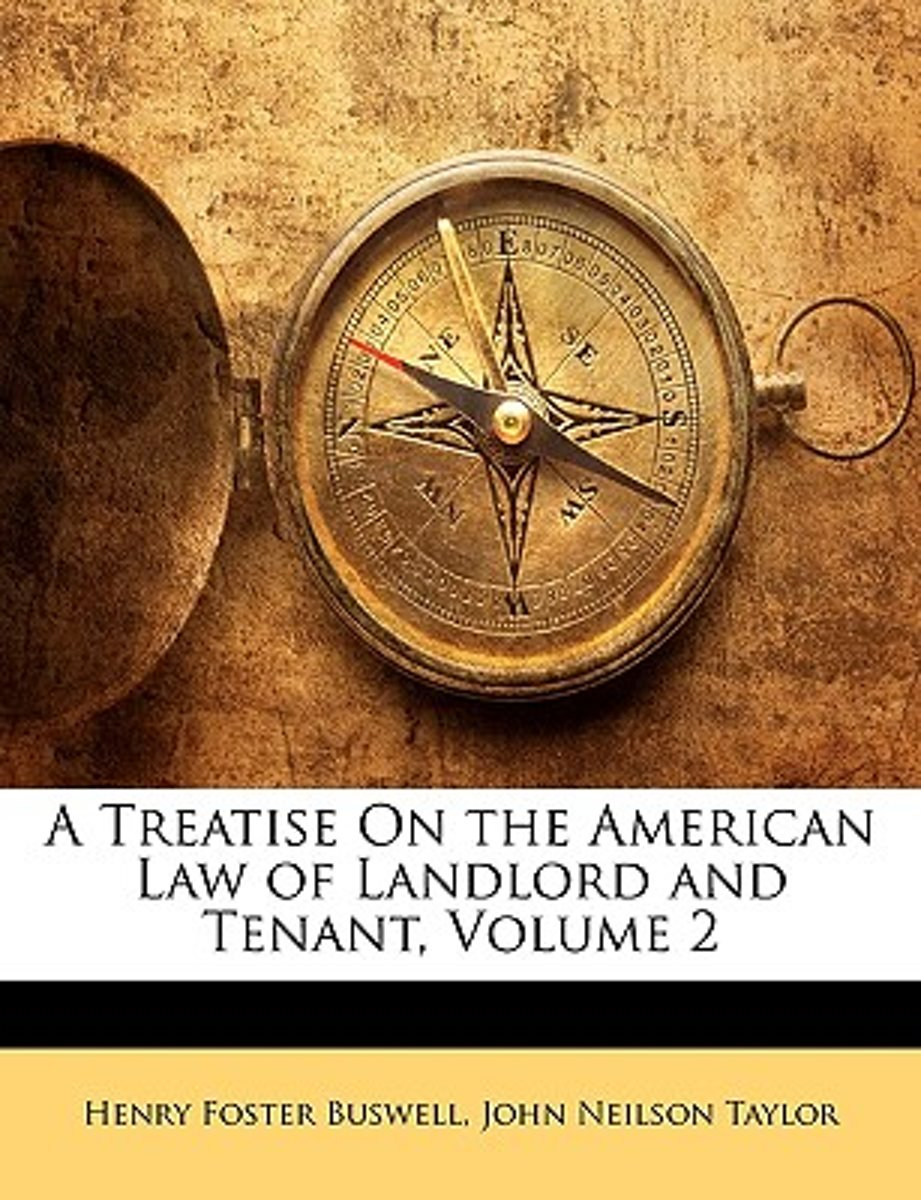 A Treatise on the American Law of Landlord and Tenant, Volume 2