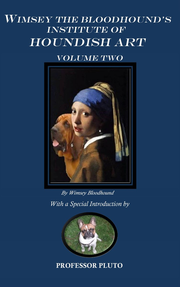 Wimsey the Bloodhound's Institute of Houndish Art Volume Two
