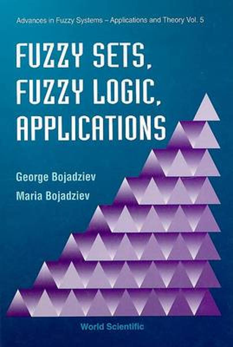 Fuzzy Sets, Fuzzy Logic, Applications