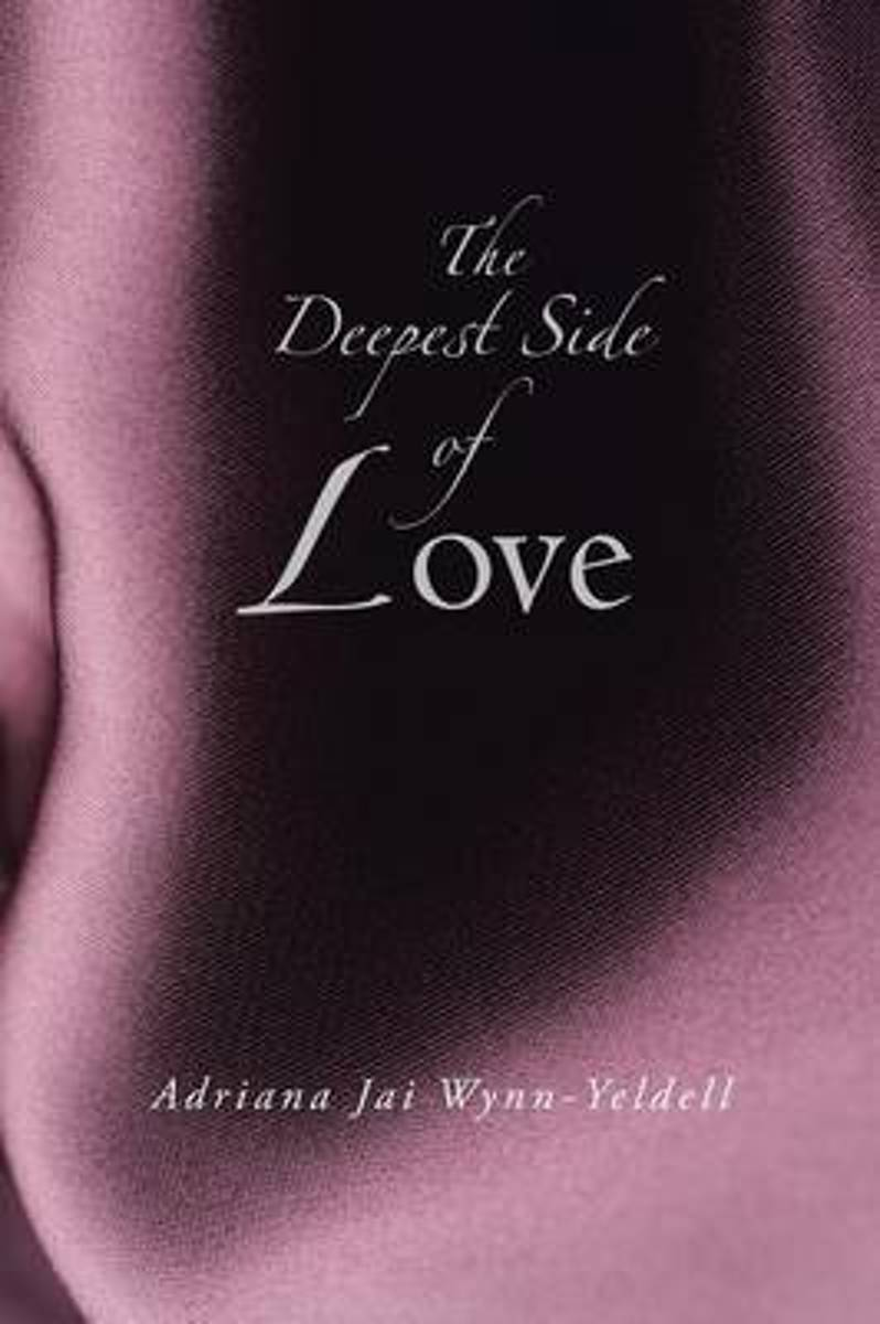 The Deepest Side of Love