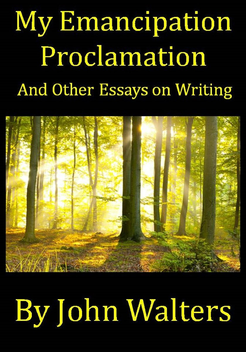 My Emancipation Proclamation and Other Essays on Writing
