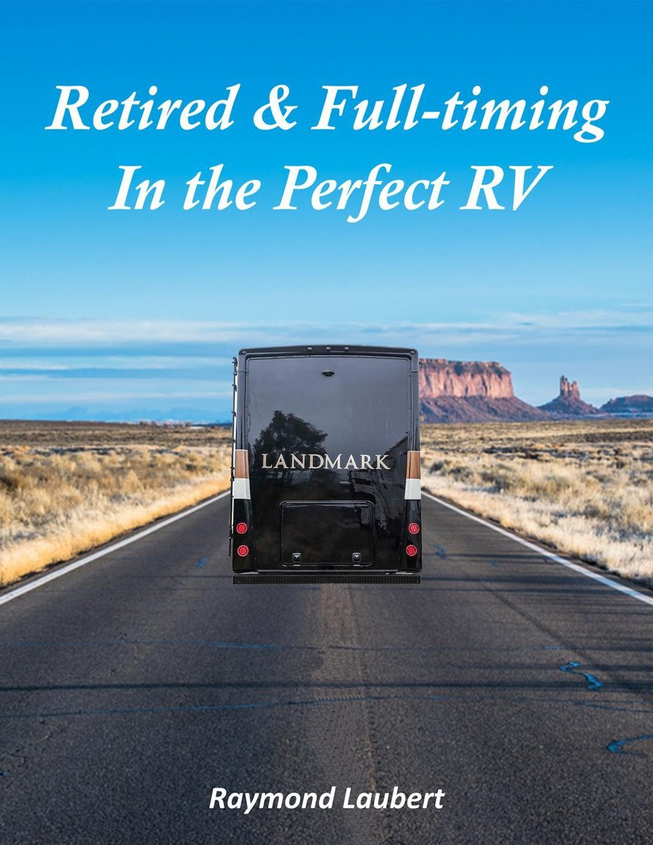 Retired and Full-timing in the Perfect RV