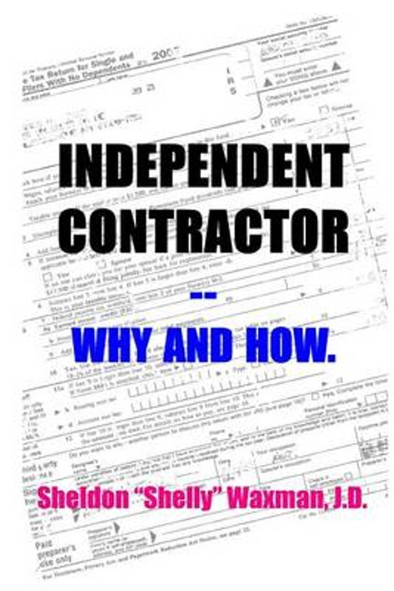 Independent Contractor -- Why and How.