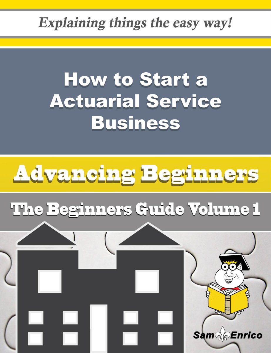 How to Start a Actuarial Service Business (Beginners Guide)