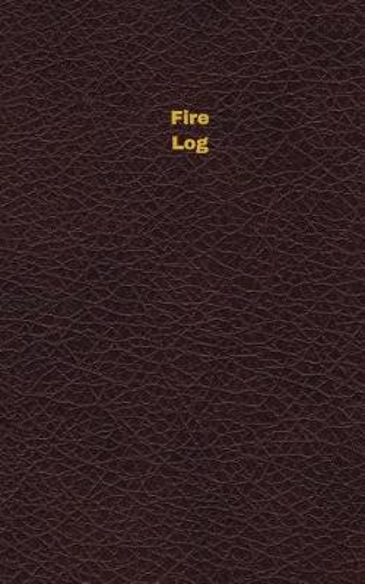 Fire Log (Logbook, Journal - 96 Pages, 5 X 8 Inches)