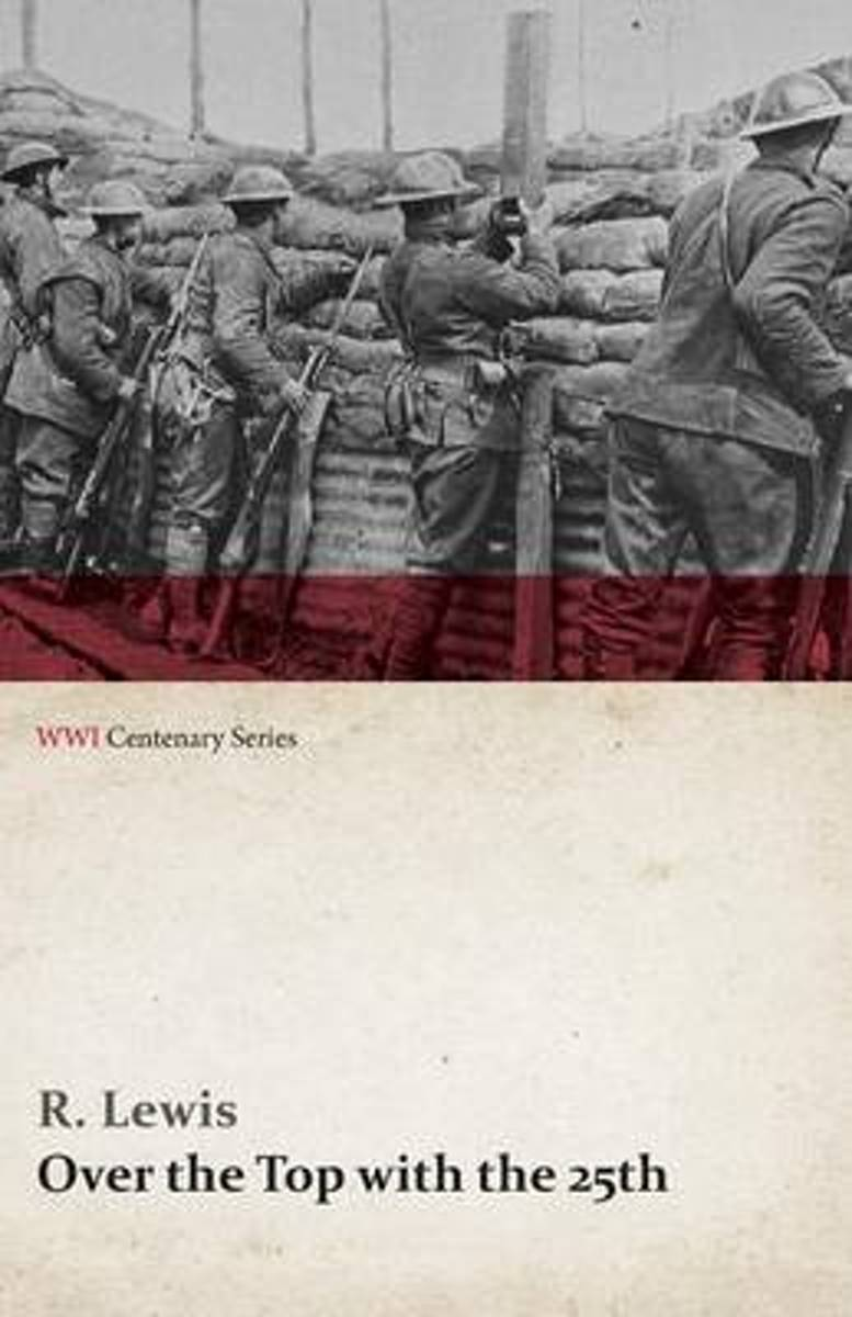 Over the Top with the 25th (Wwi Centenary Series)