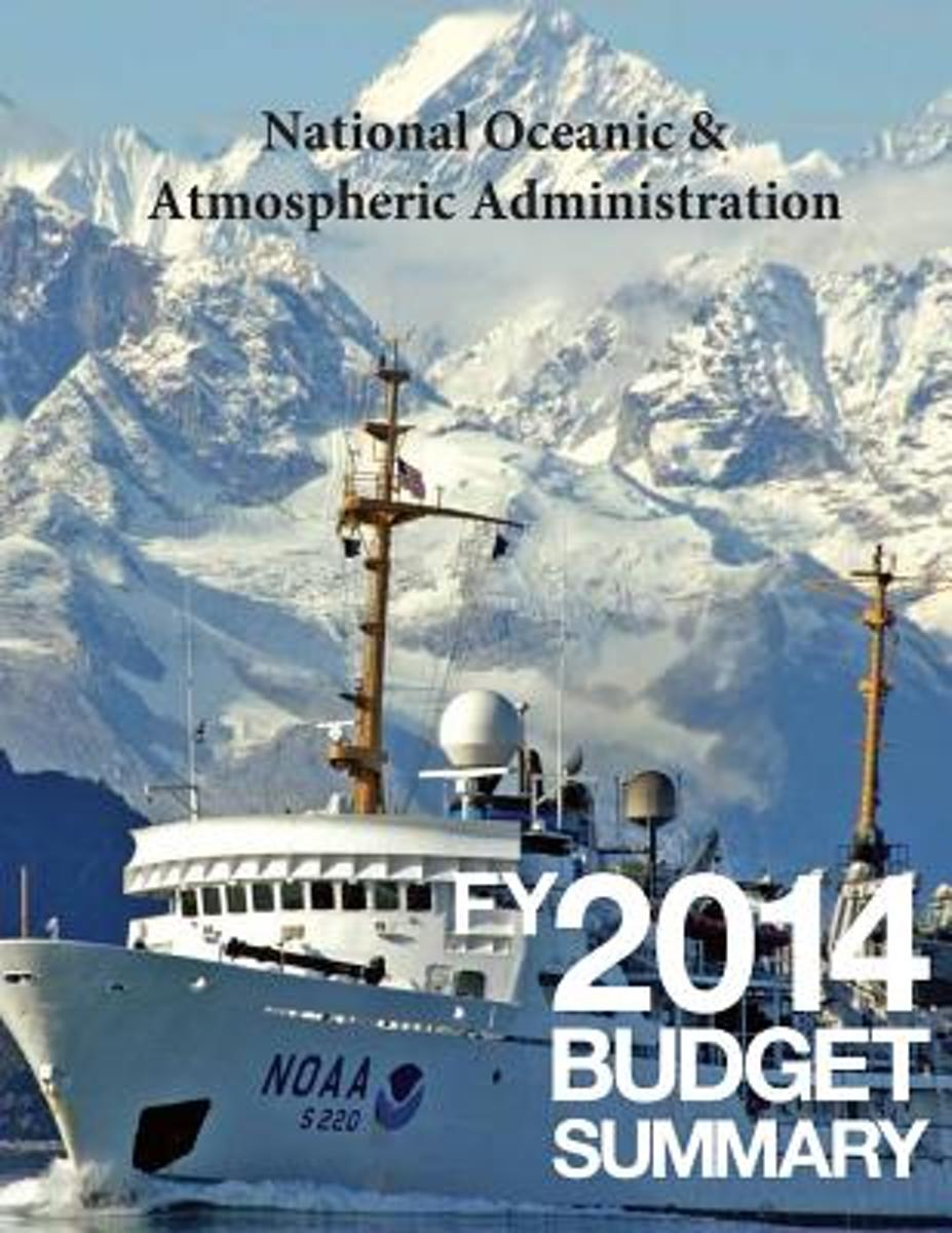 National Oceanic & Atmospheric Administration Fy2014 Budget Summary