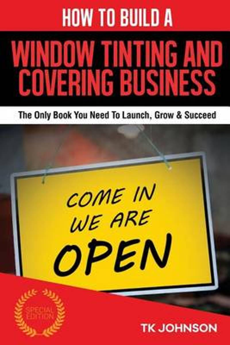 How to Build a Window Tinting and Covering Business (Special Edition)