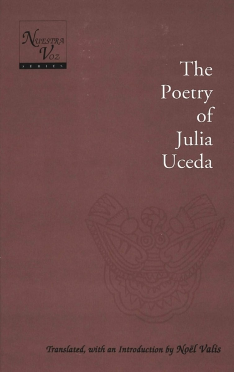 Poetry of Julia Uceda / Translated, with an Introduction by Noeel Valis