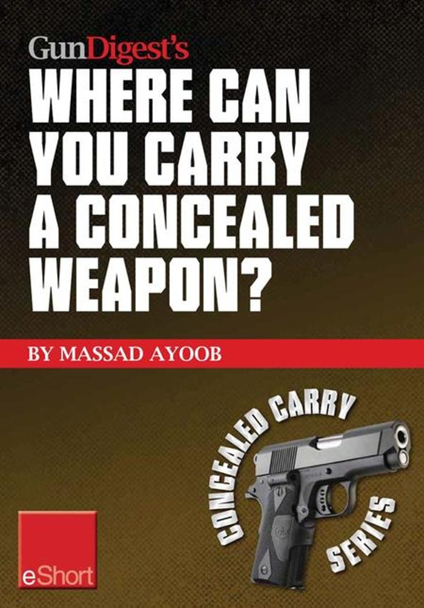 Gun Digest's Where Can You Carry a Concealed Weapon? eShort