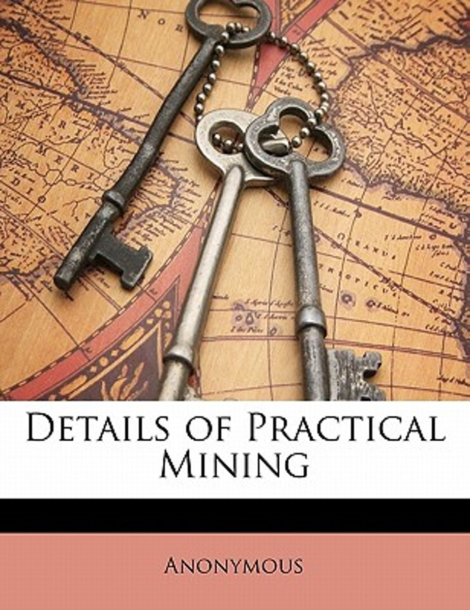 Details of Practical Mining
