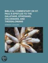 Biblical Commentary On St. Paul's Epistles To The Galatians, Ephesians, Colossians, And Thessalonians