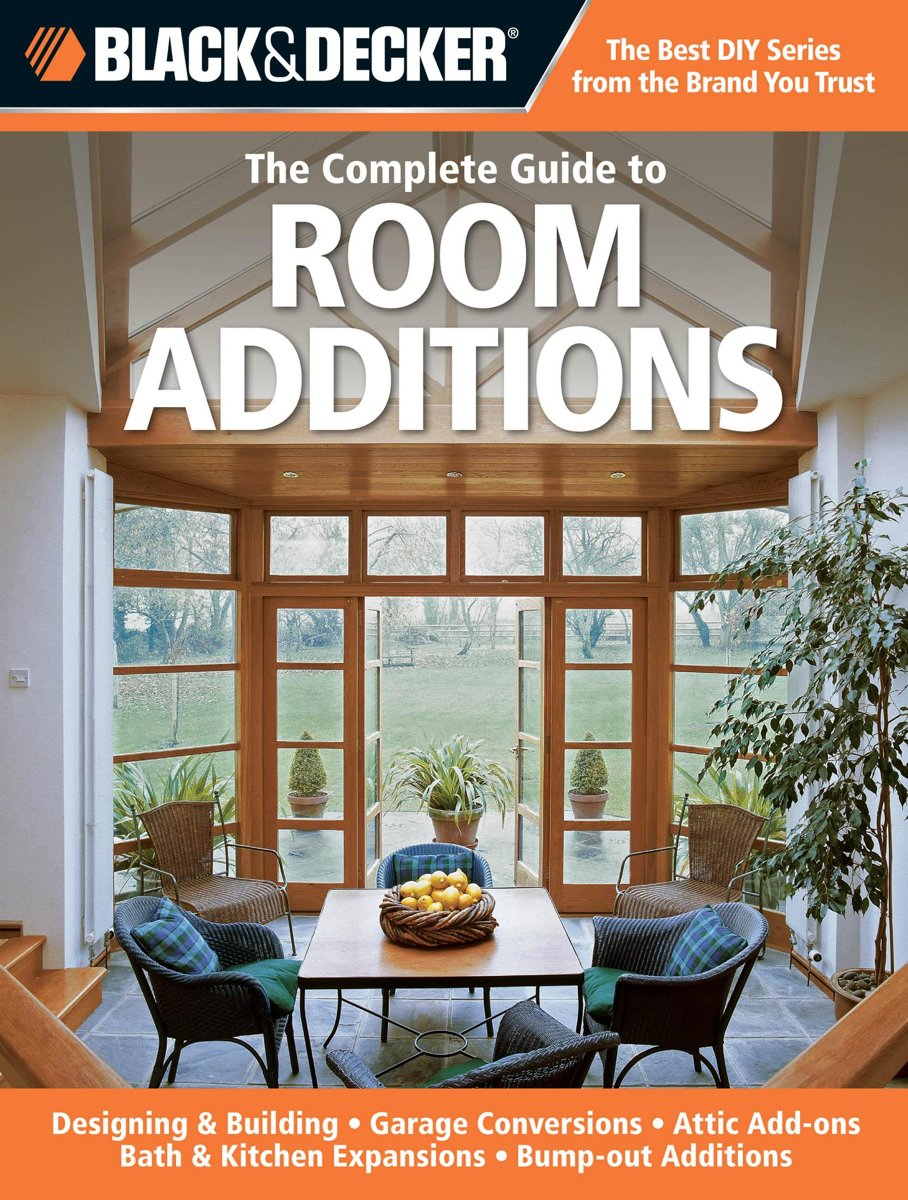 Black & Decker The Complete Guide to Room Additions