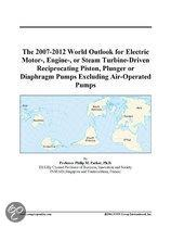 The 2007-2012 World Outlook for Electric Motor-, Engine-, Or Steam Turbine-Driven Reciprocating Piston, Plunger Or Diaphragm Pumps Excluding Air-Opera