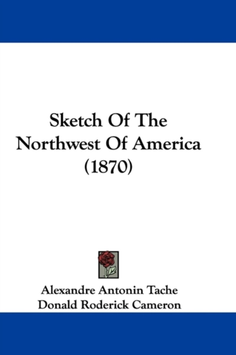 Sketch Of The Northwest Of America (1870)