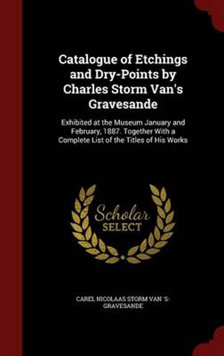 Catalogue of Etchings and Dry-Points by Charles Storm Van's Gravesande