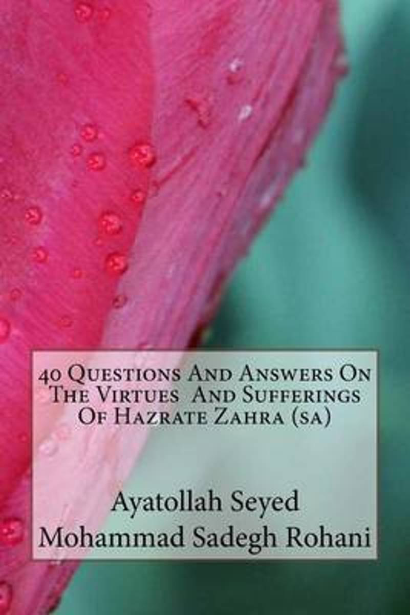 40 Questions and Answers on the Virtues and Sufferings of Hazrate Zahra (Sa)