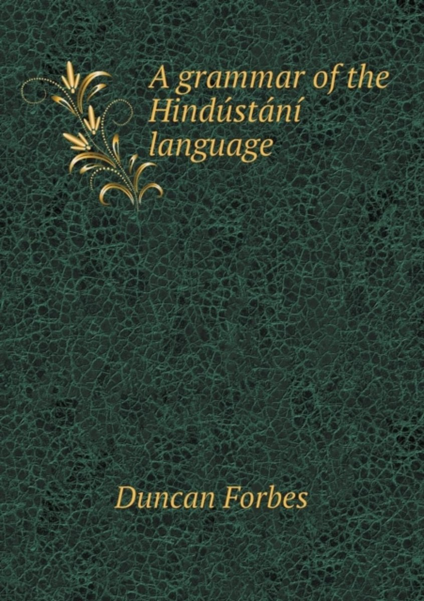 A Grammar of the Hindustani Language