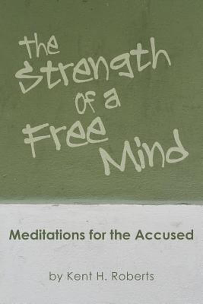 The Strength of a Free Mind